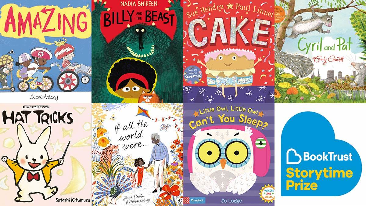 The BookTrust Storytime Prize shortlist: Amazing by Steve Antony, Billy and the Beast by Nadia Shireen, Cake by Sue Hendra and Paul Linnet, Cyril and Pat by Emily Gravett, Hat Tricks by Satoshi Kitamura, If All The World Were by Joseph Coelho and Allison Colpoys, and Little Owl Little Owl Can't You Sleep by Jo Lodge