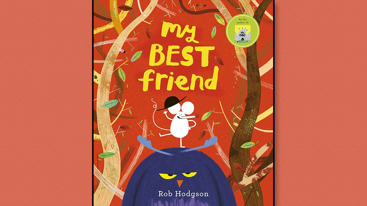 The front cover of My Best Friend by Rob Hodgson