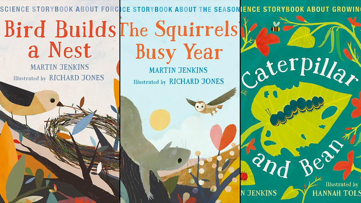 An image of the covers of Bird Builds a Nest, The Squirrel's Busy Year and Caterpillar and Bean by Martin Jenkins