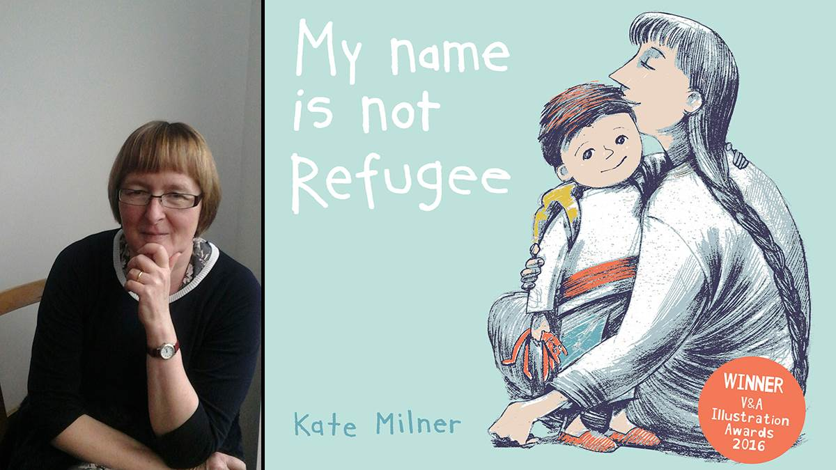 Kate Milner and the book cover of My Name Is Not Refugee