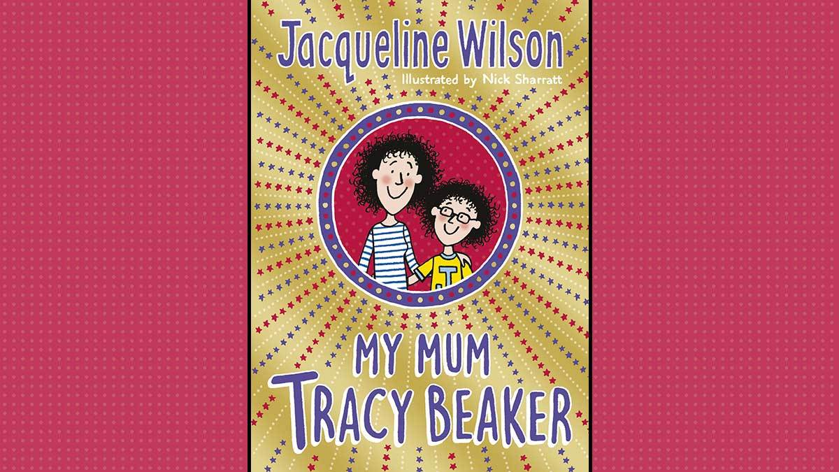 The book cover of My Mum Tracy Beaker by Jacqueline Wilson and illustrator Nick Sharratt