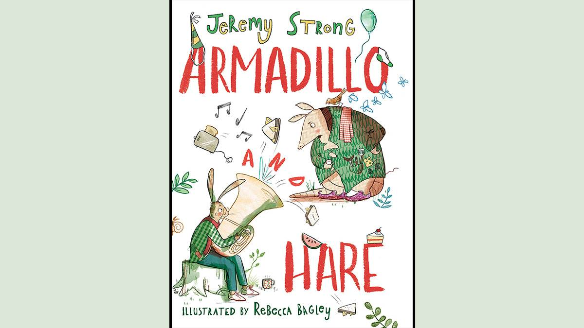 The cover of Armadillo and Hare by Jeremy Strong, illustrated by Rebecca Bagley