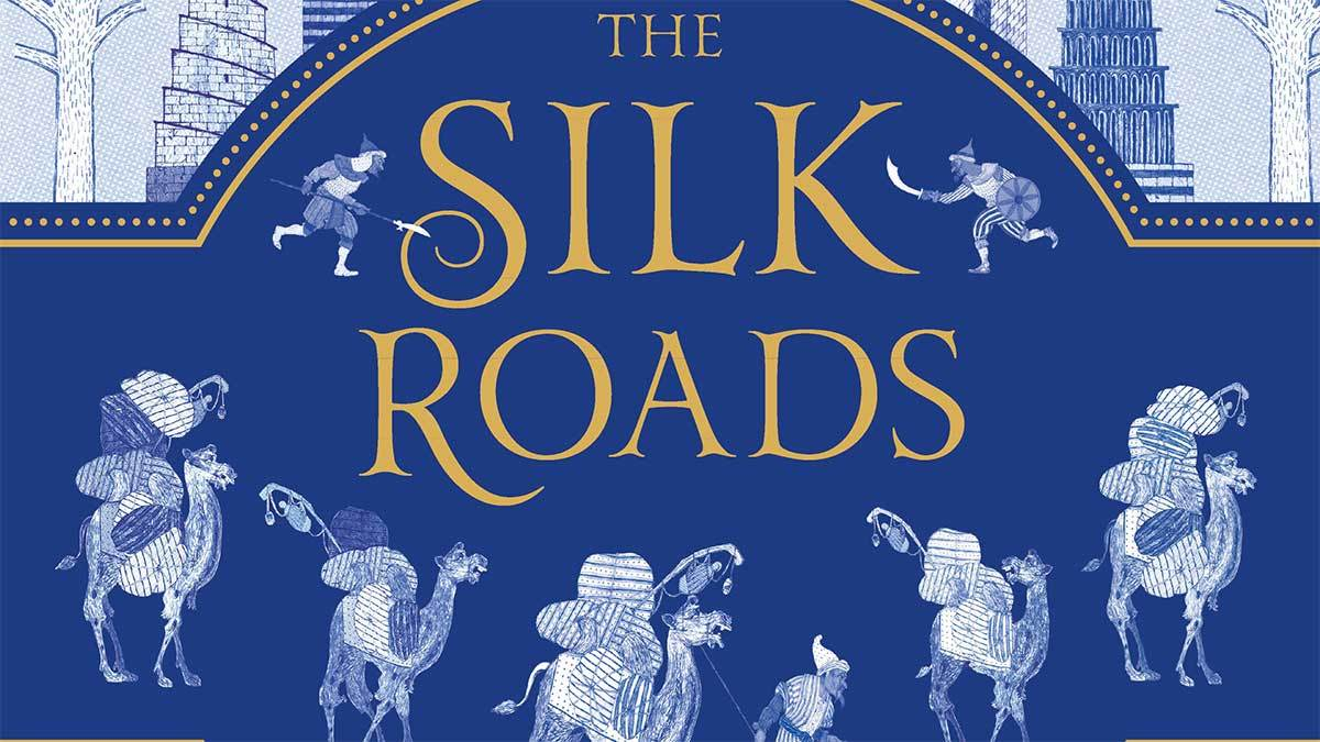 The Silk Roads by Peter Frankopan, illustrated by Neil Packer