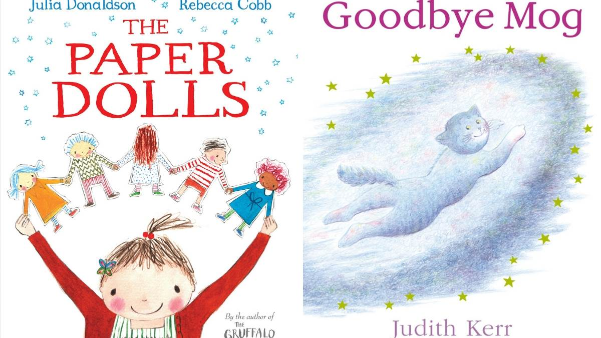 The Paper Dolls (Julia Donaldson & Rebecca Cobb) and Goodbye Mog (Judith Kerr)