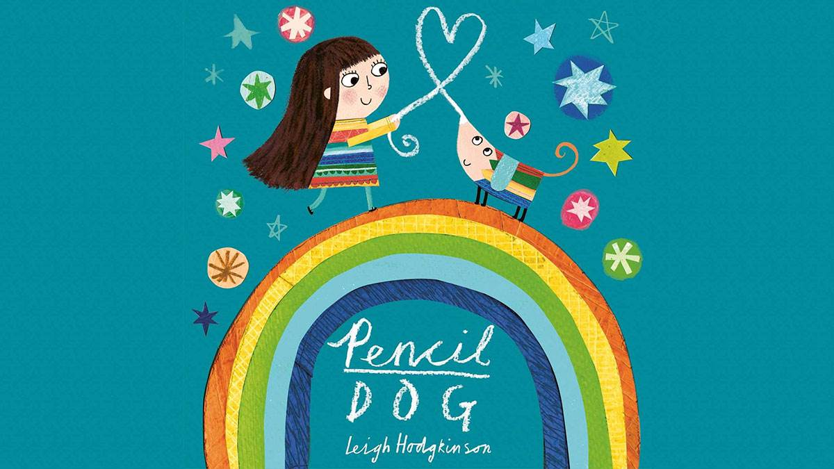 The cover of Pencil Dog by Leigh Hodgkinson