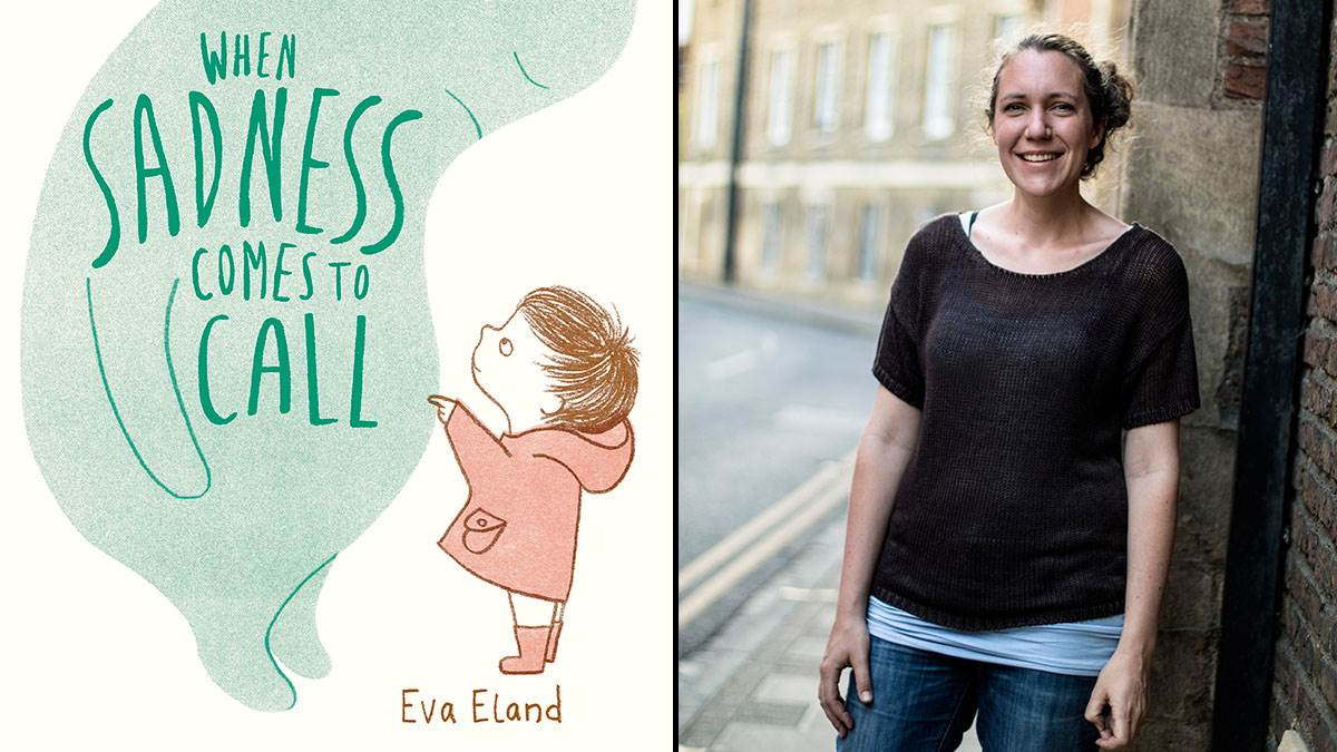 When Sadness Comes to Call and author Eva Eland