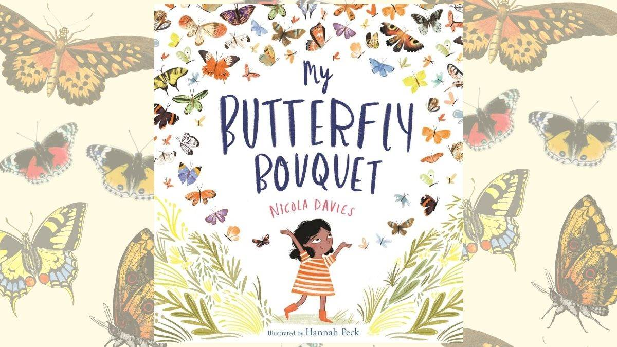 The cover of My Butterfly Bouquet by Nicola Davies, illustrated by Hannah Peck