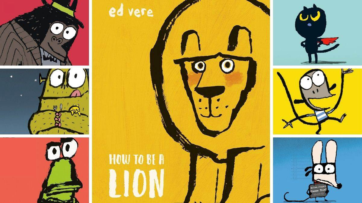 The front covers of Ed Vere's books Mr Big, Bedtime for Monsters, Grumpy Frog, How to Be a Lion, Max the Brave, Banana! and The Getaway